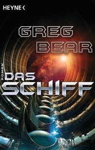 Greg  Bear - Das Schiff