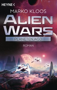 Marko  Kloos - Alien Wars - Planetenjagd