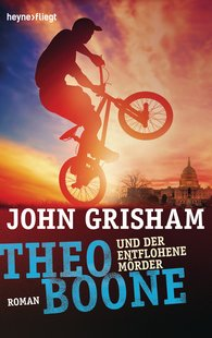 John  Grisham - Theo Boone und der entflohene Mörder