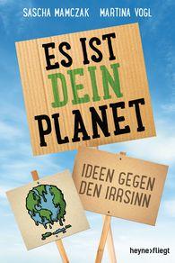 Sascha  Mamczak, Martina  Vogl - Es ist dein Planet