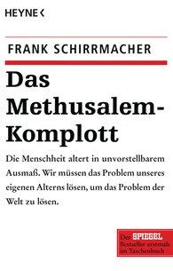 Dr. Frank  Schirrmacher - Das Methusalem-Komplott