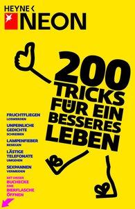 NEON  (Hrsg.), Marc  Schürmann  (Hrsg.) - 200 Tricks für ein besseres Leben