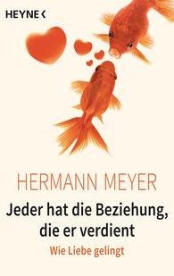 Hermann  Meyer - We Each Have the Relationship We Deserve