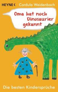 Cordula  Weidenbach - Oma hat noch Dinosaurier gekannt