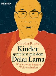 Claudia Dr.  Rinke - Kinder sprechen mit dem Dalai Lama