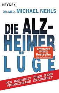 Michael  Nehls - Die Alzheimer-Lüge
