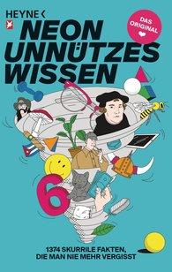 NEON  (Hrsg.), Anna  Basener  (Hrsg.), Nora  Reinhardt  (Hrsg.) - Unnützes Wissen 6