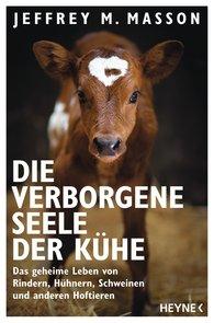 Jeffrey Moussaieff  Masson - Die verborgene Seele der Kühe