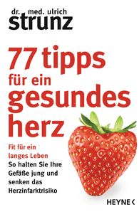 Ulrich  Strunz - 77 Tips for a  - Healthy Heart