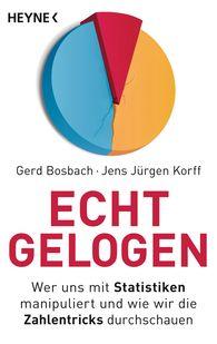 Gerd  Bosbach, Jens Jürgen  Korff - Echt gelogen