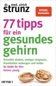 Dr. med. Ulrich  Strunz - 77 Tips for a Healthy Brain