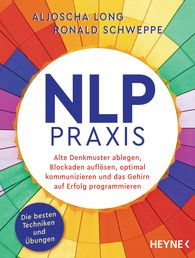 Aljoscha  Long, Ronald  Schweppe - NLP-Praxis