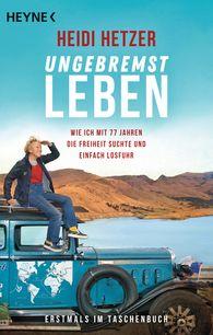 Heidi  Hetzer - Ungebremst leben