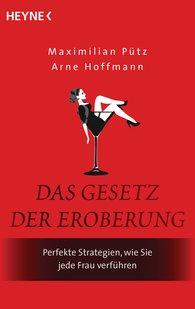 Maximilian  Pütz, Arne  Hoffmann - Das Gesetz der Eroberung