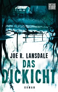 Joe R.  Lansdale - Das Dickicht