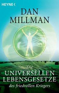 Dan  Millman - Die universellen Lebensgesetze des friedvollen Kriegers