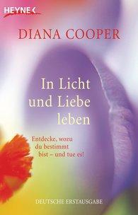Diana  Cooper - In Licht und Liebe leben