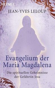 Jean-Yves  Leloup - Evangelium der Maria Magdalena