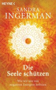 Sandra  Ingerman - Die Seele schützen