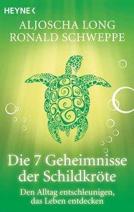 Aljoscha  Long, Ronald  Schweppe - Die 7 Geheimnisse der Schildkröte