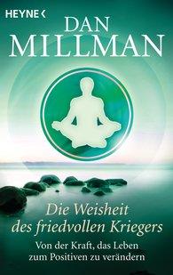 Dan  Millman - Die Weisheit des friedvollen Kriegers