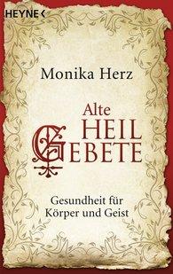 Monika  Herz - Alte Heilgebete