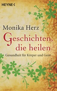 Monika  Herz - Geschichten, die heilen