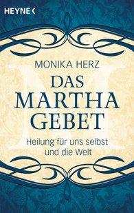 Monika  Herz - Das Martha-Gebet