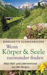 Bernadette  Schwienbacher - Wenn Körper und Seele zueinander finden