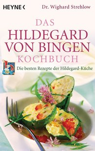 Wighard  Strehlow - Das Hildegard-von-Bingen-Kochbuch