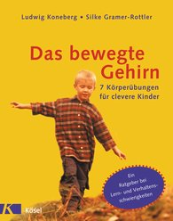 Ludwig  Koneberg, Silke  Gramer-Rottler - Das bewegte Gehirn