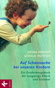 Jirina  Prekop, Gerald  Hüther - The Treasures of Our Children
