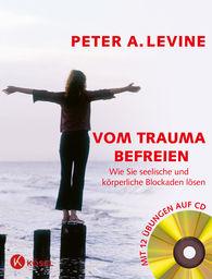 Peter A.  Levine - Vom Trauma befreien