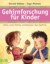 Gerald  Hüther, Inge  Michels - Brain Research for Kids