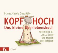 Claudia  Croos-Müller - Kopf hoch - das kleine Überlebensbuch