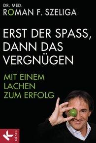 Dr. med. Roman F.  Szeliga - Fun Before Pleasure