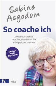 Sabine  Asgodom - Sabine Asgodom - So coache ich