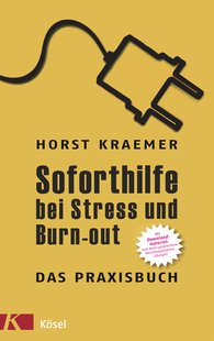 Horst  Kraemer - Emergency Aid for Stress and Burnout – A Practical Guide