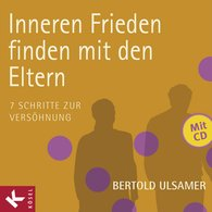 Bertold  Ulsamer - Find Inner Peace with Your Parents