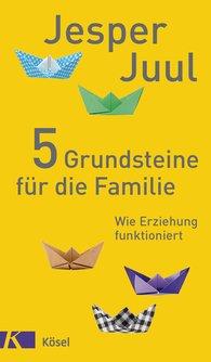 Jesper  Juul - 5 Grundsteine für die Familie