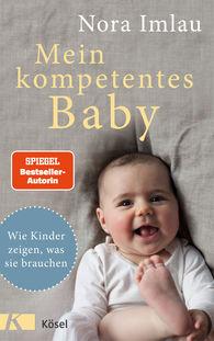 Nora  Imlau - Mein kompetentes Baby