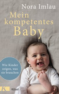 Nora  Imlau - My Competent Baby