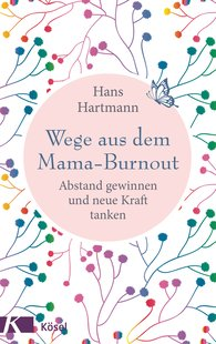 Hans  Hartmann - Getting Out of the Mama-Burnout