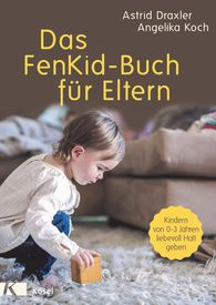 Astrid  Draxler, Angelika  Koch - The FenKid Book for Parents