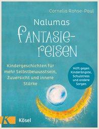 Cornelia  Rohse-Paul - Nalumas Fantasiereisen
