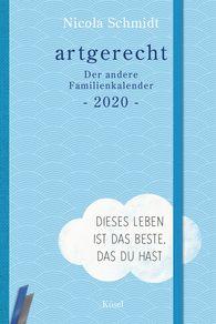 Nicola  Schmidt - artgerecht - Der andere Familienkalender 2020
