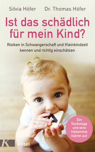 Silvia  Höfer, Dr. Thomas  Höfer - Is That Harmful for My Baby?