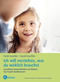 Frank  Gaschler, Gundi  Gaschler - Ich will verstehen, was du wirklich brauchst