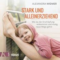 Alexandra  Widmer - Stark und alleinerziehend