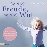 Nora  Imlau - So viel Freude, so viel Wut